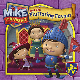 Mike the Knight and the Fluttering Favour (Paperback)Books