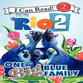 Rio 2: One Big Blue Family (I Can Read Book 2) (Paperback)Books