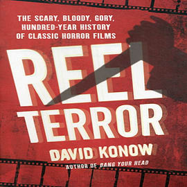 Reel Terror: The Scary, Bloody, Gory, Hundred-Year History of Classic Horror Films (Paperback)Books