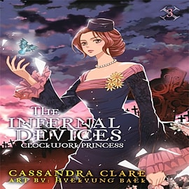 Clockwork Princess: The Mortal Instruments Prequel: Volume 3 of The Infernal Devices Manga (PaperbacBooks