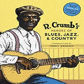 R. Crumb's Heroes of Blues, Jazz, and Country (Hardcover)Books