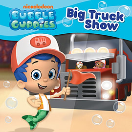 Nickelodeon Bubble Guppies Big Truck Show (Hardcover)Books