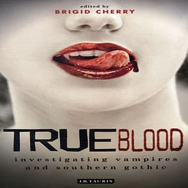 True Blood: Investigating Vampires and Southern Gothic (Investigating Cult TV Series) (Paperback)Books