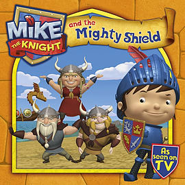 Mike the Knight and the Mighty Shield (Paperback)Books