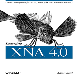 Learning XNA 4.0: Game Development for the PC, Xbox 360, and Windows Phone 7 (Paperback)Books