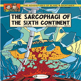 Blake & Mortimer Vol.10: The Sarcophagi of the Sixth Continent Part 2 (Adventures of Blake & MortimeBooks