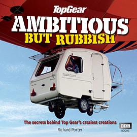 Top Gear: Ambitious but Rubbish: The Secrets Behind Top Gear's Craziest Creations (Hardcover)Books