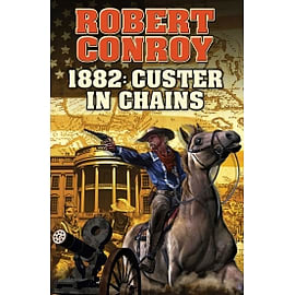 1882 Custer in Chains Baen HardcoverBooks