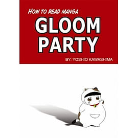 HOW TO READ MANGA GLOOM PARTY GN (MR)Books