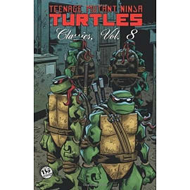Teenage Mutant Ninja Turtles Classics Volume 8Books