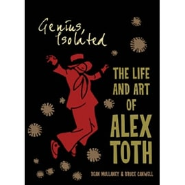 Genius, Isolated: The Life and Art of Alex TothBooks