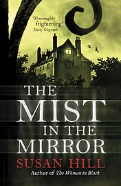 Susan Hill - The Mist In The Mirror: (Paperback) 9780099284369Books