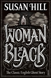 Susan Hill - The Woman In Black: (Paperback) 9780099288473Books