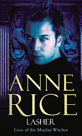 Anne Rice - Lasher: (Paperback) 9780099471431Books
