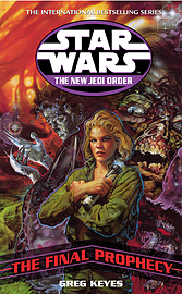 Greg Keyes - Star Wars: The New Jedi Order - The Final Prophecy: (Paperback) 9780099410430Books