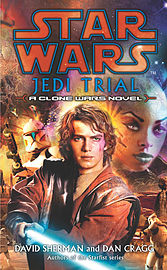 David Sherman, Dan Cragg - Star Wars: Jedi Trial: (Paperback) 9780099486879Books