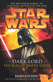 James Luceno - Star Wars: Dark Lord - The Rise of Darth Vader: (Paperback) 9780099491231Books