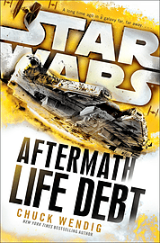 Chuck Wendig - Star Wars: Aftermath: Life Debt: () 9781780893662Books