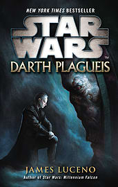 James Luceno - Star Wars: Darth Plagueis: (Paperback) 9780099542643Books