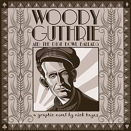 Nick Hayes - Woody Guthrie: And the Dust Bowl Ballads (Hardback) 9780224097314Books
