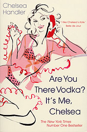 Chelsea Handler - Are you there Vodka? It's me, Chelsea: (Paperback) 9780099515029Books