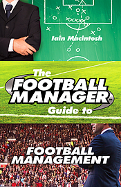 Iain Macintosh - The Football Manager's Guide to Football Management: () 9780099599388Books