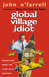 John O'Farrell - Global Village Idiot: (Paperback) 9780552999649Books