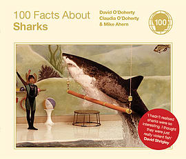 Claudia O'Doherty, David O'Doherty, Mike Ahern - 100 Facts About Sharks: (Hardback) 9780224086769Books