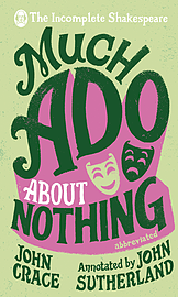 John Crace, John Sutherland - Incomplete Shakespeare: Much Ado About Nothing: () 9780857524270Books
