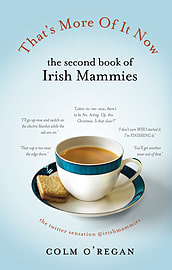 Colm O'Regan - That's More Of It Now: The Second Book Of Irish Mammies (Hardback) 9781848271760Books